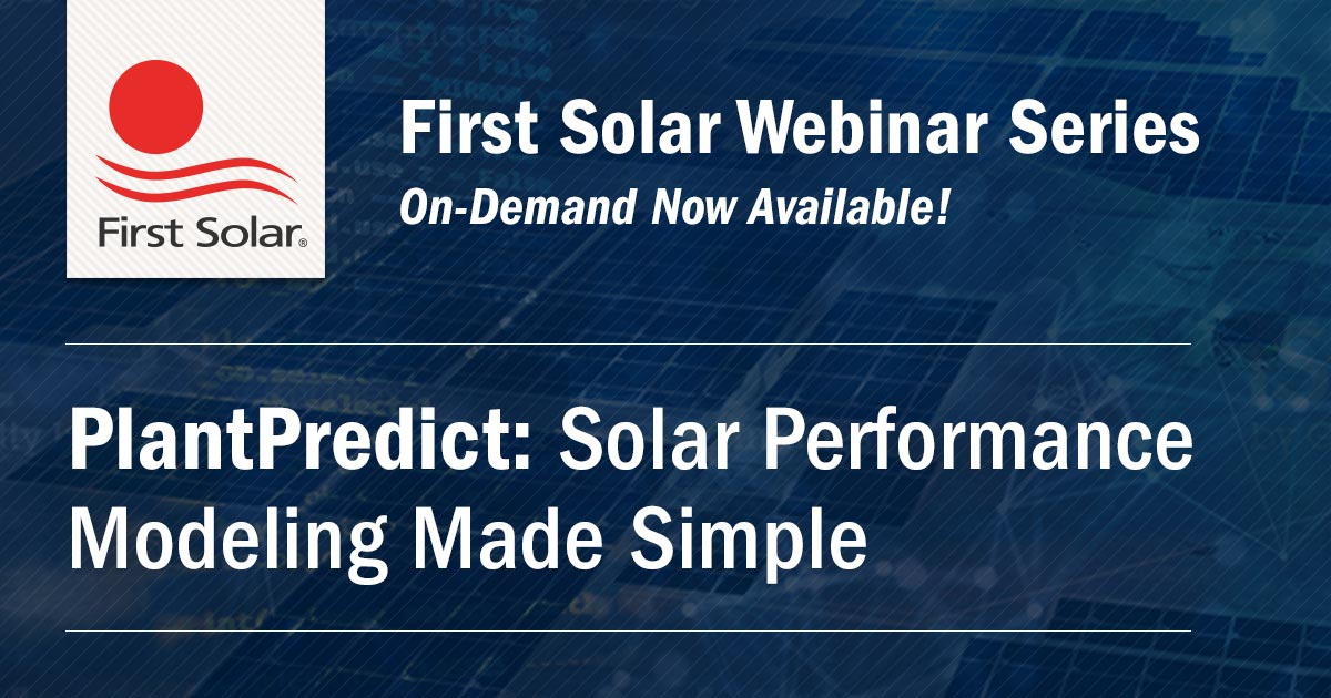 PlantPredict On-Demand Webinar|Solar Performance Modeling Made Simple