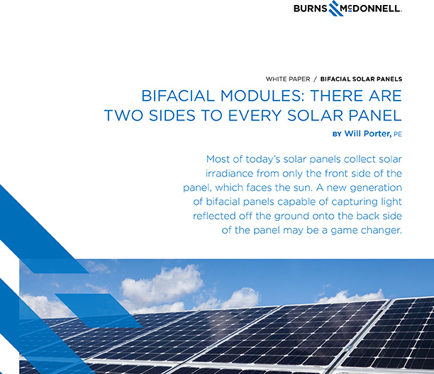 Bifacial Modules 2 Sides To Every Solar Panel| Burns McDonnell | Will Porter