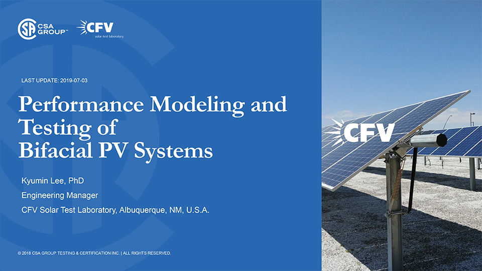 Performance Modeling and Testing of Bifacial PV Systems| CSA Group | Kyumin Lee